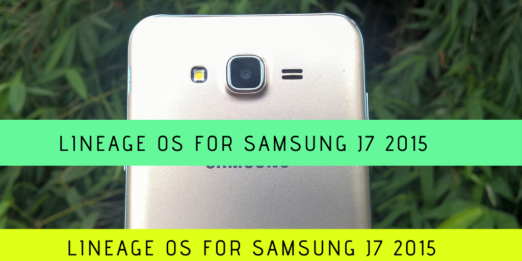 Photo of SAMSUNG GALAXY J7 J700F /H/M UPDATE MARSHMALLOW TO PIE ROM LINEAGE OS Android 9.0 Pie ( 2019 )