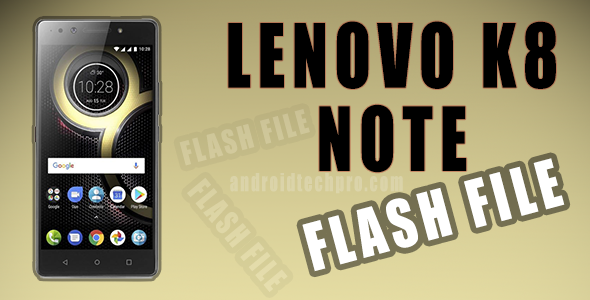 flash file for lenovo k8 note