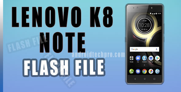 flash file for lenovo k8 note