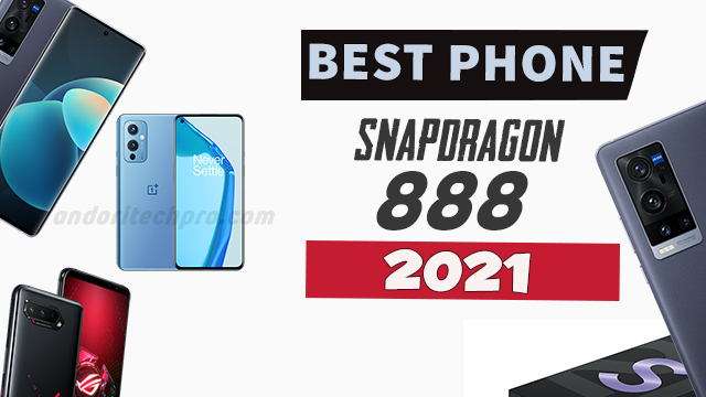 Best Snapdragon 888 Android Phones in 2021