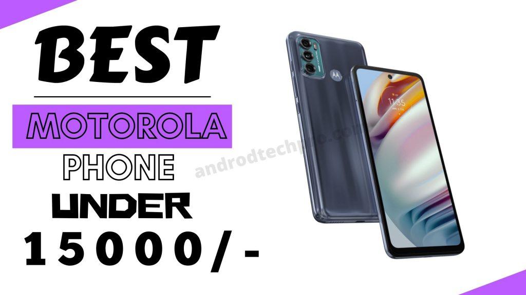 Best motoroal Phone Under 15000