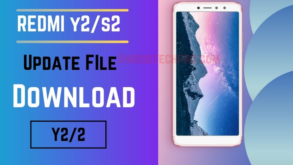 xaiomi redmi y2 update file latest
